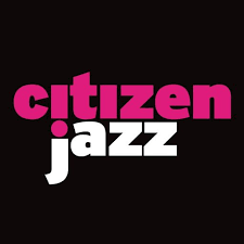 Citizen Jazz chronique